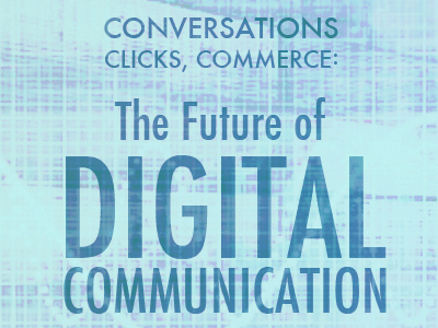 The Future of Digital Communications