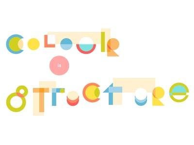 colour is structure shapes colour color typography geometric