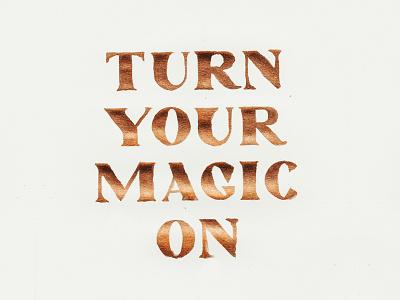 Magic ON on turn magic foil ink copper font custom