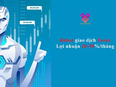 Robot giao dịch Forex | Đầu Tư Thụ Động robot giao dịch forex robot trade forex robot trade đầu tư thụ động đầu tư thụ động