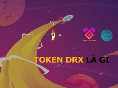 Token DRX drk draken group token drx drx đầu tư thụ động