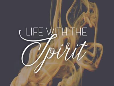 Life with the Spirit sermon series