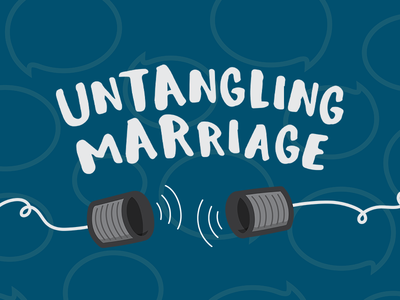 Untangling Marriage Sermon Series
