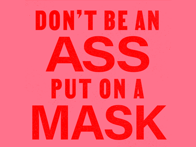 Don't be an Ass. typogaphy coronavirus corona