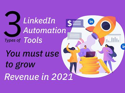 3 Types of LinkedIn Automation Tools saas business linkedin linkedinautomationtool