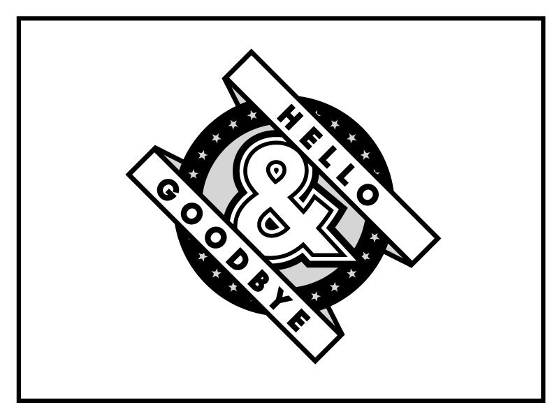 Hello & Goodbye emblem text black and white tattoo logo