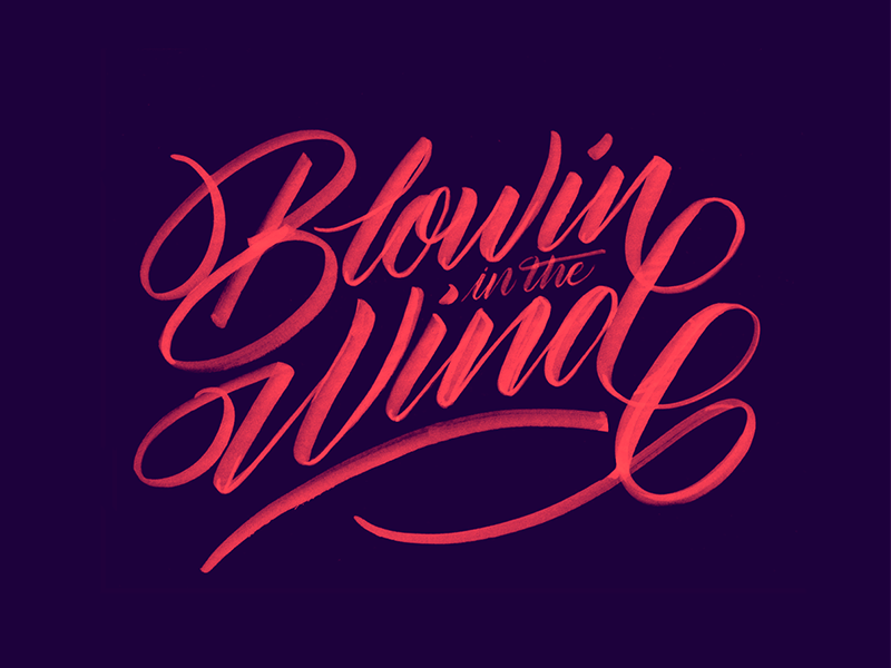 Blowin in the Wind  design calligraphy lettering