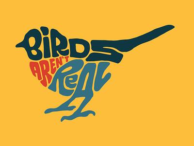 Birds aren't Real tshirt design bird logo bird jerryokolo logotype designer digitalart logodesign logo designer handlettering procreate logotype clientwork typography hand drawn