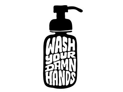 Wash Your Damn Hands customtype typography art hand lettering logotypedesigner logotype hygiene jerryokolo itsjerryokolo health coronavirus stickermule covid-19 covid19 sticker hand drawn custom lettering clientwork typography