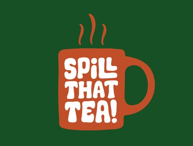Spill That Tea typography art youtube channel youtuber youtube coffee tea itsjerryokolo jerryokolo logodesign lettering procreate clientwork typography hand drawn logo designer custom lettering handlettering logotype