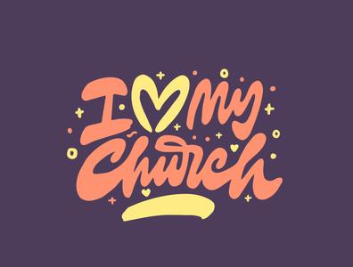 I Love My Church script church design christianity christian worship church custom lettering clientwork itsjerryokolo logo designer jerryokolo logotype logodesign typography handlettering hand drawn