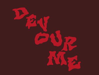 Devour Me tshirtdesigner metal punkrock rockband band rock itsjerryokolo jerryokolo logodesign lettering logo designer procreate clientwork typography hand drawn custom lettering handlettering logotype logo design