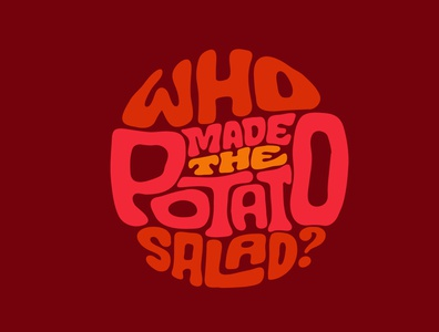 Who Made The Potato Salad? salad potato kitchen cooking tupperware logotype designer digitalart procreate clientwork hand drawn typography itsjerryokolo logotype logodesign jerryokolo lettering logo designer custom lettering handlettering