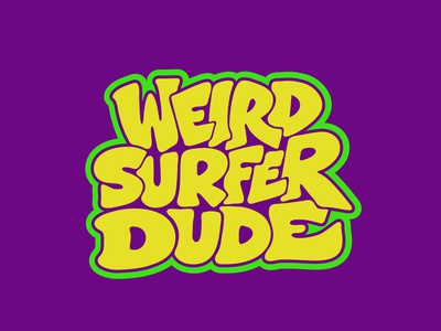 Weird Surfer Dude surfboard tshirt surfing surf beach dude surfer stickermule sticker stickerdesign procreate clientwork digitalart logodesign itsjerryokolo jerryokolo lettering logo designer custom lettering hand drawn