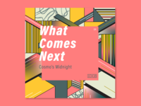 10X18 – 4. Cosmo's Midnight, What Comes Next