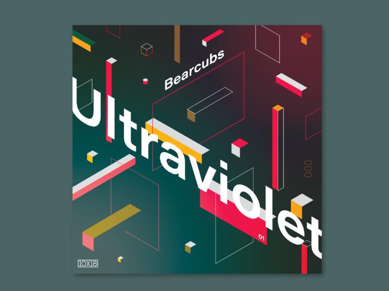 10X18 – 1. Bearcubs, Ultraviolet shapes bearcubs music album cover album art geometric isometric line illustration 10x18