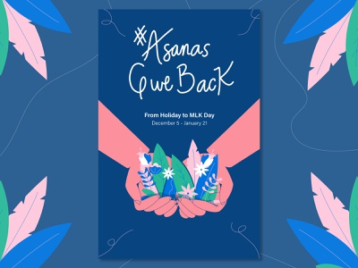 Asanas Give Back lettering plants hands mlk day donate give back asana poster illustration