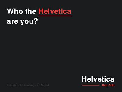 Helvetica 😍 designer joke designer slang helvetica hell only for fun slang joke color font typography