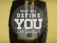 What Will Define You In 2012?