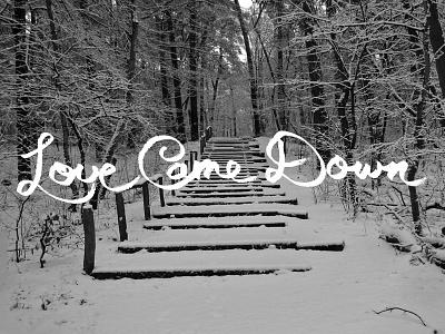 Love Came Down V1 christmas snow love came down