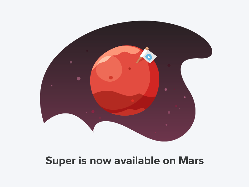Super is now available on Mars 🚀 space first april mars vector icon illustration hellosuper super