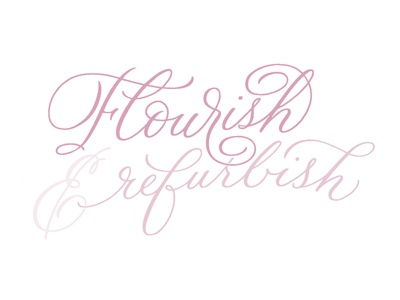 Flourish & Refurbish brush lettering illustration hand-lettering handlettering calligraphy