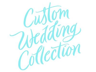 Custom Wedding Collection