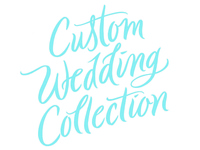 Custom Wedding Collection