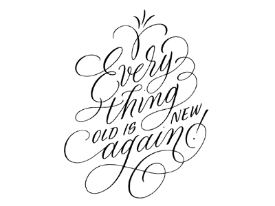 Everything Old is New Again flourish modern-calligraphy copperplate class-title logo logotype title calligraphy hand-lettering