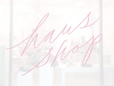 Haus Shop vector logo hand-lettering illustration brushlettering calligraphy handlettering