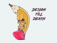 Design Till Death