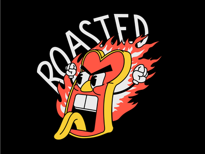 i am roasted, it burned