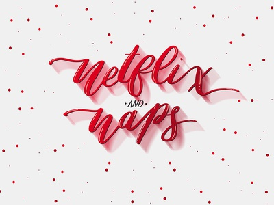 Netflix & Naps brushpen type calligraphy handlettering