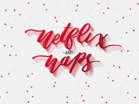 Netflix & Naps
