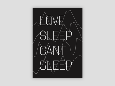Love Sleep, Can't Sleep