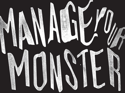 Manage Your Monster print poster typography type