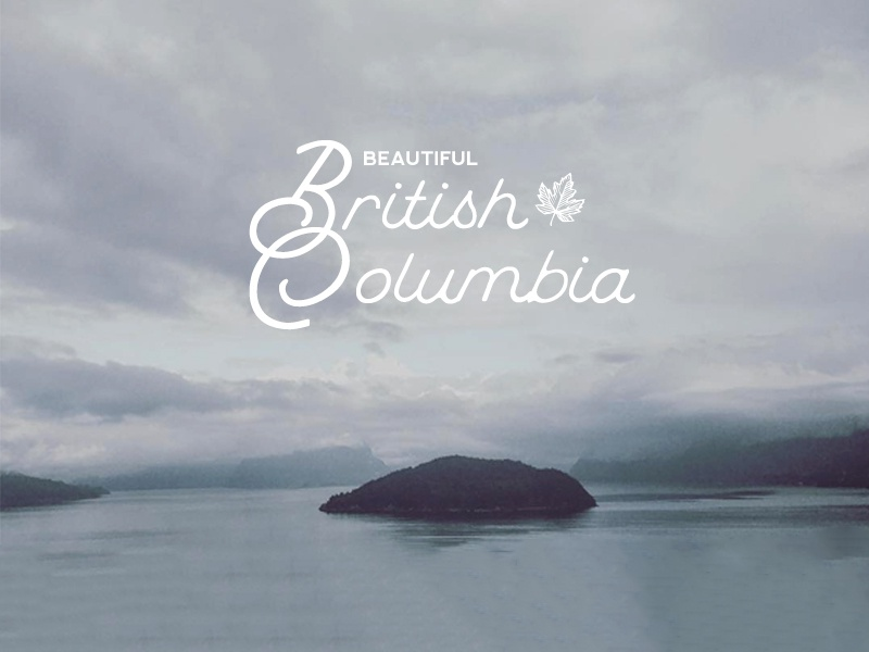 Beautiful British Columbia typeface type lettering hero clouds photography mountains typography vancouver canada british columbia