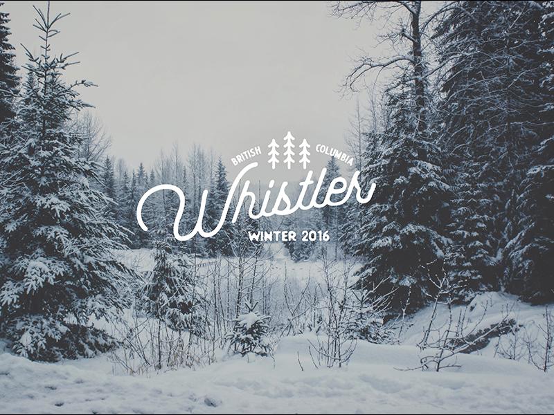 Whistler Winter 2016 Trip hipster design logo lettering canada forest photography winter whistler