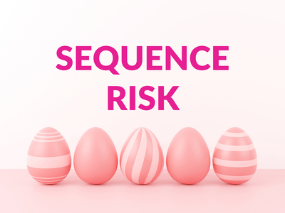 What is Sequence Risk Blog Post | Bank Newsletter design retirement money bank personal finance finance blog post financial sequence risk