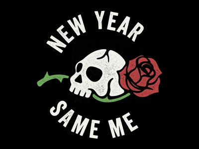 New Year. New Me. rose skull new years new year