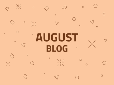 Monthly Blog - August