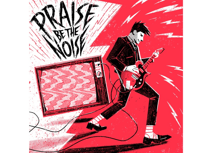Praise be the Noise lettering typography rock characterdesign bright band guitar music playlist retro drawing graphic character texture illustration