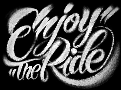 Enjoy The Ride!  script quote hand type drawing hand typography type typography lettering brush texture digital painting illustration