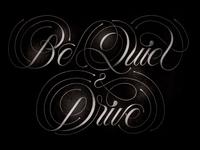 Be Quiet & Drive