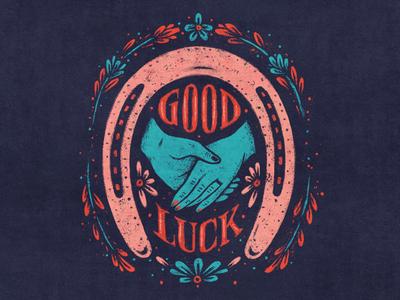 Good Luck flower hand lettering hands luck horseshoe vintage drawing texture illustration
