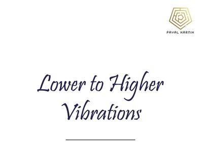 Lower To Higher Vibration- Positive Mindset life marriagecounselor careercounselor lifestyle inspire success inspiration lifecoach mindfulness mentalhealth meditation