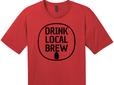 Drink Local Brew Can T Shirt Classic Red local brew beer local beer eat local drink local make your own t shirts cool t shirts custom tees uscustomtees t shirt designs custom t-shirts