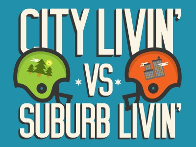CITY LIVIN' VS SUBURB LIVIN'