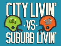CITY LIVIN' VS SUBURB LIVIN'