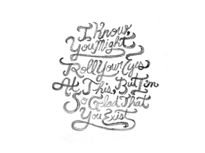 Glad That You Exist typography type quote weakerthans